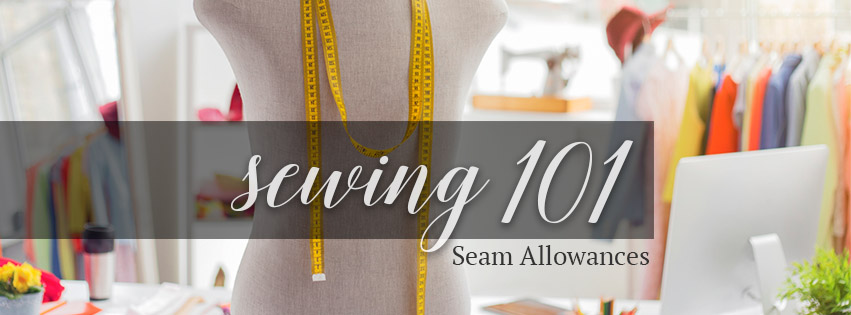 Sewing 101 Seam Allowances