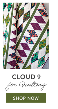 Cloud 9 for Quilting