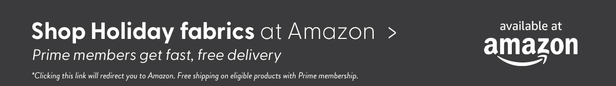 Shop holiday fabrics at Amazon. Prime members get fast, free delivery. Clicking this link will redirect you to Amazon. Free shipping on eligible products with Prime membership.