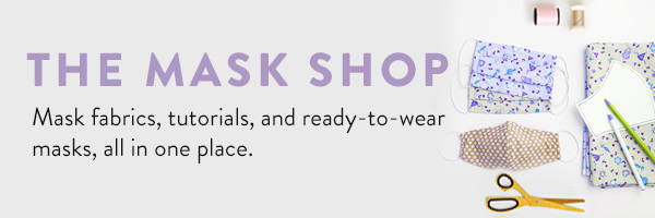 The Mask Shop - Ready-to-wear Masks, Mask fabrics, supplies and tutorials