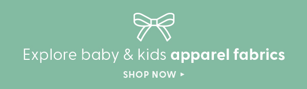Explore baby and kids apparel fabrics