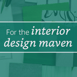 For the interior design maven